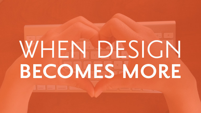 When Design Becomes More
