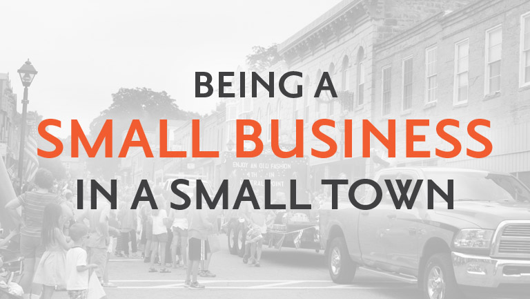 Being a Small Business in a Small Town