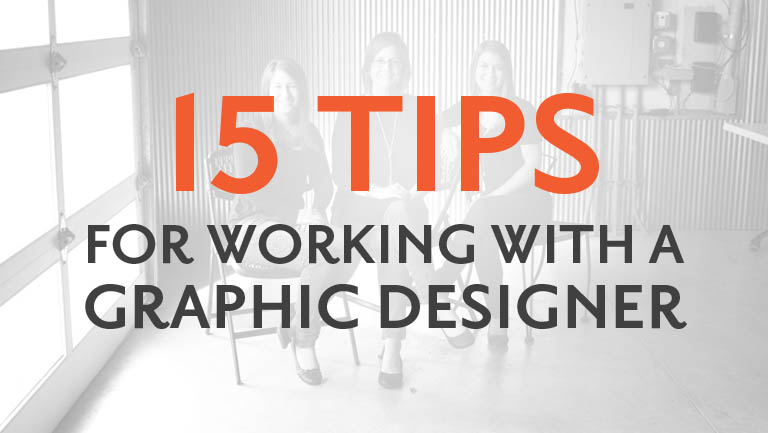 15 Tips for Working With a Graphic Designer